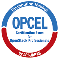 OPCEL [ Certification Exam for OpenStack Professionals ]